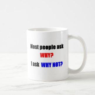 Pensamiento fuera de la caja: ¿Por qué no? Taza De Café