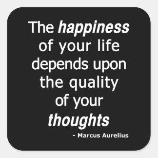 ¿Pensamientos de la calidad Entonces una vida fel Calcomanías Cuadradas Personalizadas