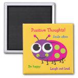 Pensamientos positivos - imán lindo de la mariquit