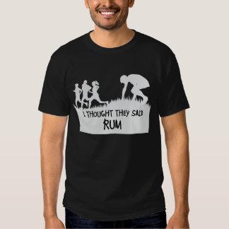 Pensé que dijeron la camiseta divertida del ron camisas