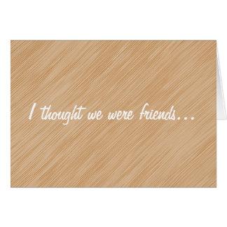 Pensé que éramos amigos… tarjetón