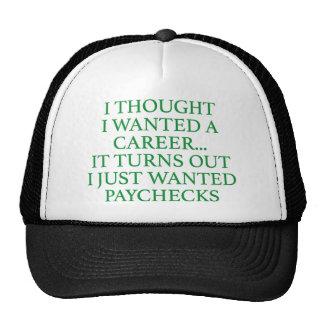 Pensé que quise una carrera… gorras