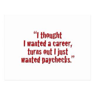"""""""Pensé que quise una carrera… """" Tarjetas Postales"""