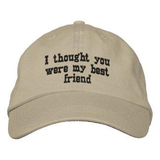 Pensé que usted era mi mejor amigo gorras de béisbol bordadas