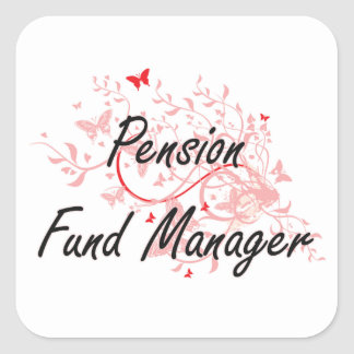 Pension Fund Manager Artistic Job Design with Butt Square Sticker