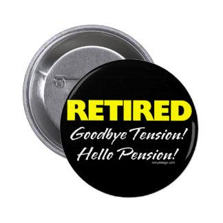 Pensión jubilada de Hellow (oscura) Pin Redondo De 2 Pulgadas