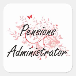 Pensions Administrator Artistic Job Design with Bu Square Sticker