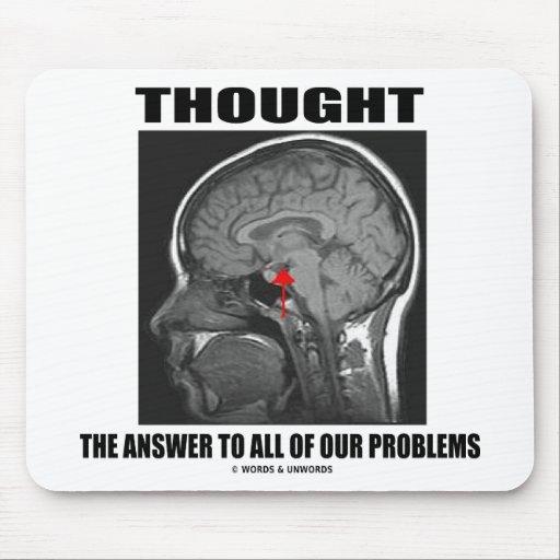 Pensó la respuesta a todos nuestros problemas (el  alfombrilla de ratón