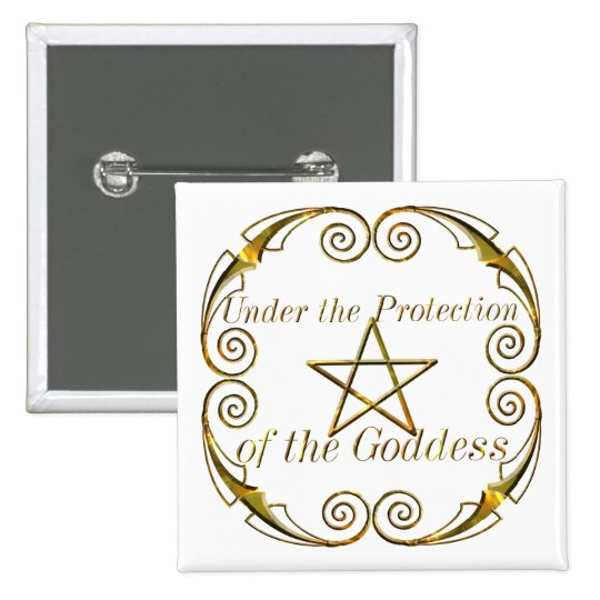 Pentacle Gold, Under the Protection of the Goddess Pinback Button