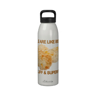 People Are Like Biscuits Reusable Water Bottles