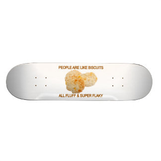 People Are Like Biscuits Skateboard