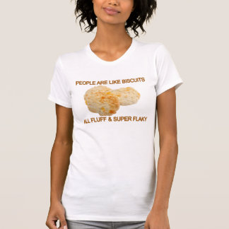 People Are Like Biscuits T-Shirt