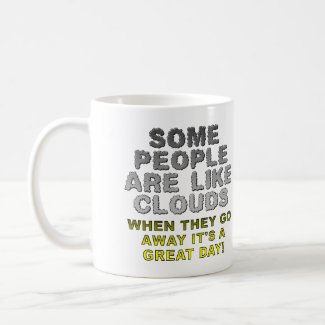 People Are Like Clouds Funny Mug or Travel Mug