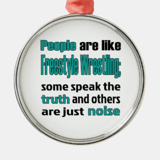 People are like Freestyle Wrestling. Metal Ornament