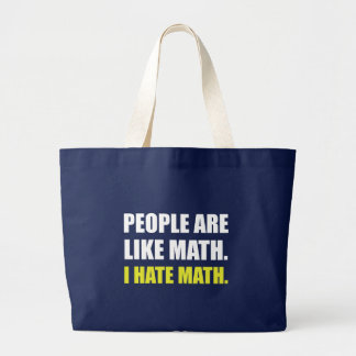 People Are Like Hate Math Large Tote Bag