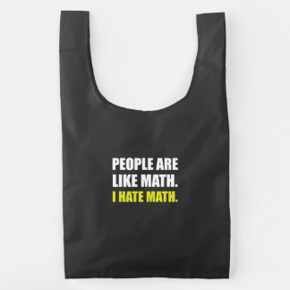 People Are Like Hate Math Reusable Bag