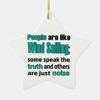 People are like Wind Sailing. Ceramic Ornament