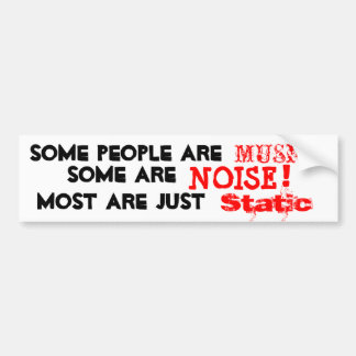 People Are Music, Noise or But Mostly Static Bumper Sticker