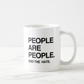 PEOPLE ARE PEOPLE END THE HATE CLASSIC WHITE COFFEE MUG
