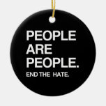 PEOPLE ARE PEOPLE END THE HATE CHRISTMAS TREE ORNAMENTS