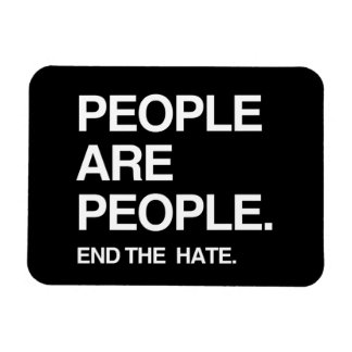 PEOPLE ARE PEOPLE END THE HATE VINYL MAGNETS