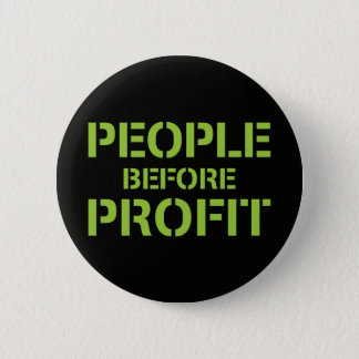 People before Profit Pinback Button
