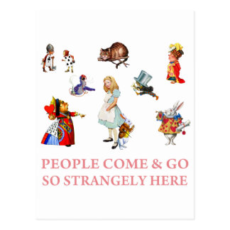 People Come and Go So Strangely Here! Postcard
