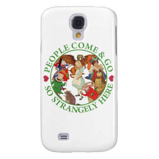 People Come and Go So Strangely Here Samsung Galaxy S4 Cover