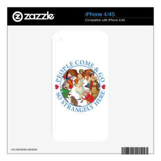 People Come and Go So Strangely Here Skins For iPhone 4