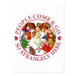 PEOPLE COME & GO SO STRANGELY HERE POSTCARD