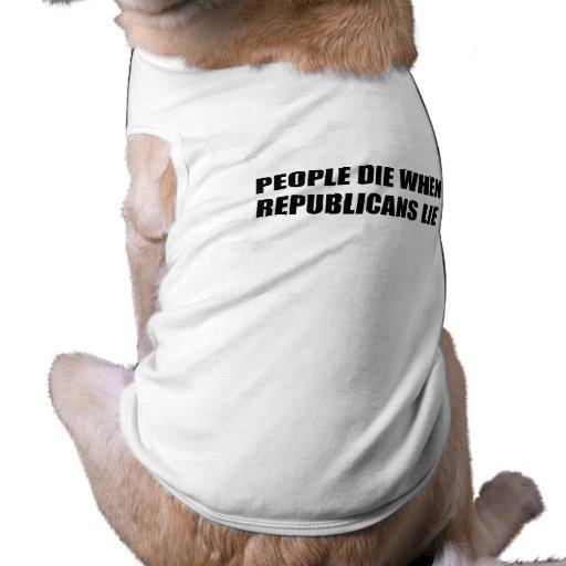 People die when Republicans lie Doggie T Shirt