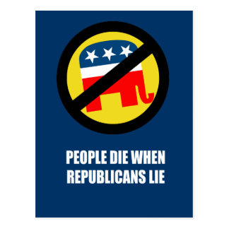 People die when Republicans lie Postcard