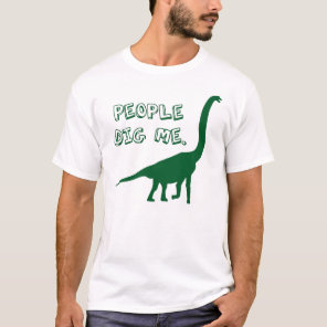 People Dig Me T-Shirt