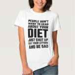 People Don't Want To Hear About Your Diet T-Shirt