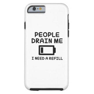 People Drain Me Tough iPhone 6 Case