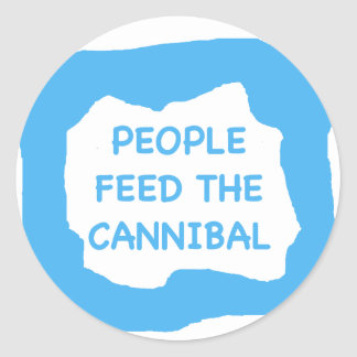 People feed the cannibal .png classic round sticker