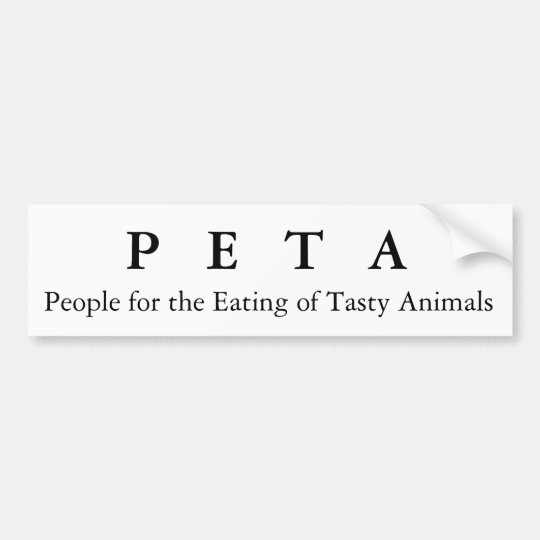 People for the Eating of Tasty Animals, P   E  ... Bumper Sticker