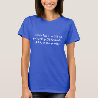 People for the ethical ownership of animals shirt