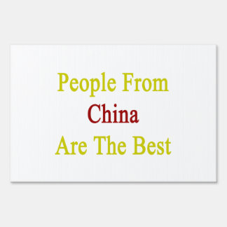 People From China Are The Best Yard Sign