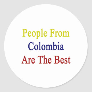 People From Colombia Are The Best Classic Round Sticker