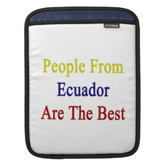 People From Ecuador Are The Best iPad Sleeves