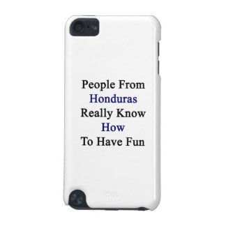 People From Honduras Really Know How To Have Fun iPod Touch (5th Generation) Cover