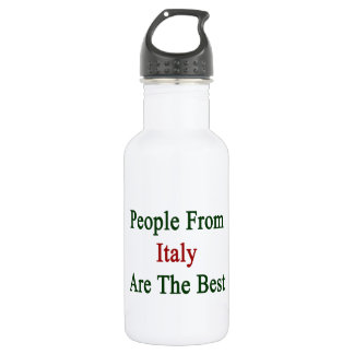 People From Italy Are The Best Water Bottle