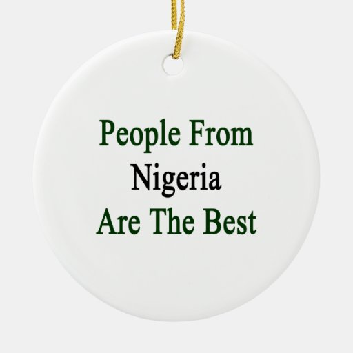 People From Nigeria Are The Best Christmas Tree Ornament