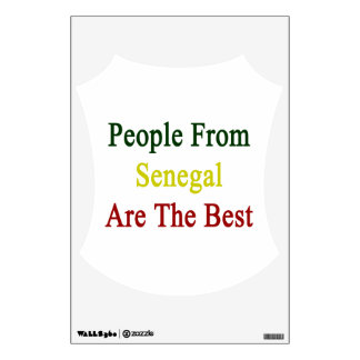 People From Senegal Are The Best Room Stickers