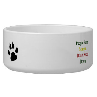 People From Senegal Don't Back Down Dog Bowl