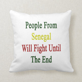 People From Senegal Will Fight Until The End Throw Pillow