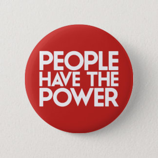 People Have The Power. Pinback Button