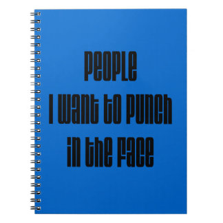 People I want to punch in the face Spiral Note Books