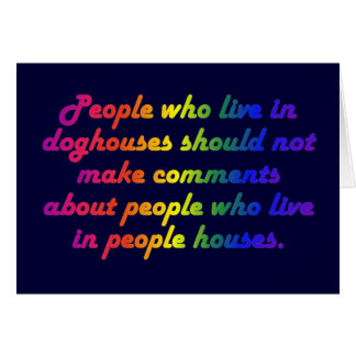 People in doghouses shouldn't be hypocrites card